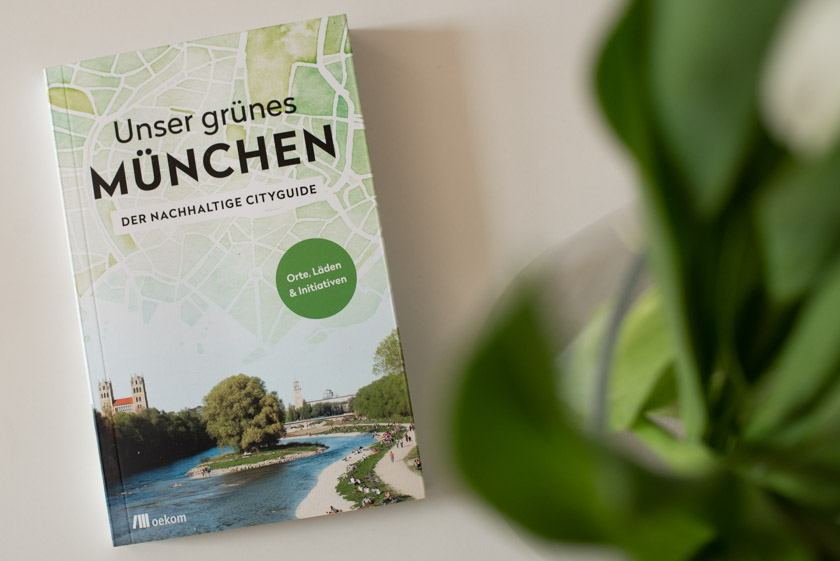 """""""Unser grünes München"""" von der Livelifegreen Bloggerin Alexandra Achenbach"""