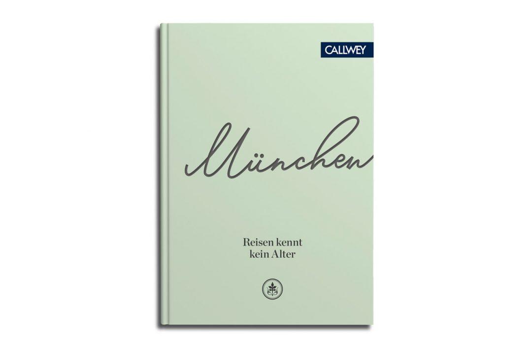 München Reisen kennt kein Alter Martin Arz Callwey
